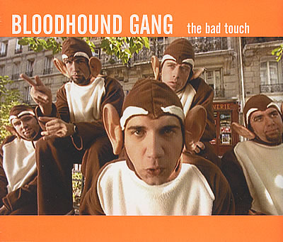 Bloodhound gang the bad touch lyrics