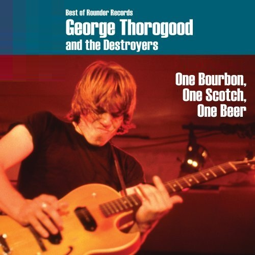George thorogood one borboun one scotch one beer