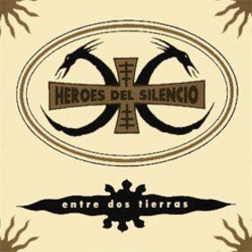 Heroes del Silencio - Entre dos tierras