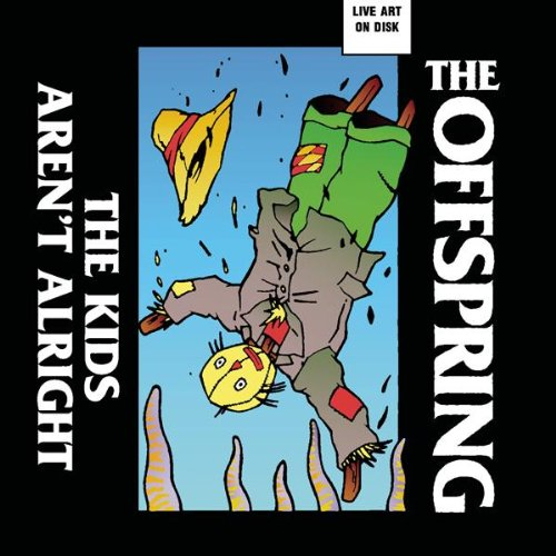 The Kids Aren T Alright Lyrics The Offspring