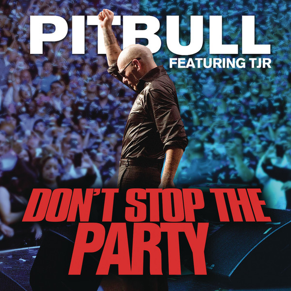 Pitbull feat TJR - Dont Stop the Party