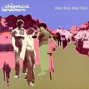 The_Chemical_Brothers_Hey_Boy_Hey_Girl