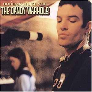 the_dandy_warhols-bohemian_like_you