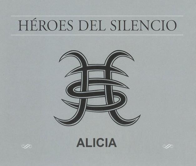 Heroes del Silencio - Alicia