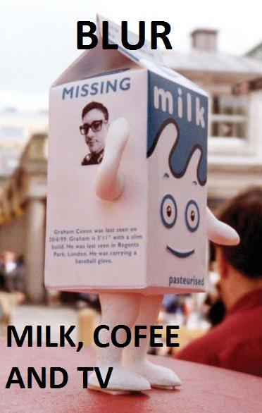 blur - milk, coffee and tv
