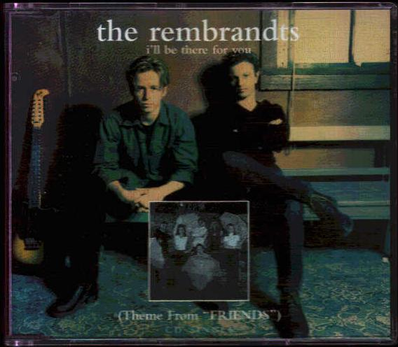 the rembrandts - i´ll be there for you