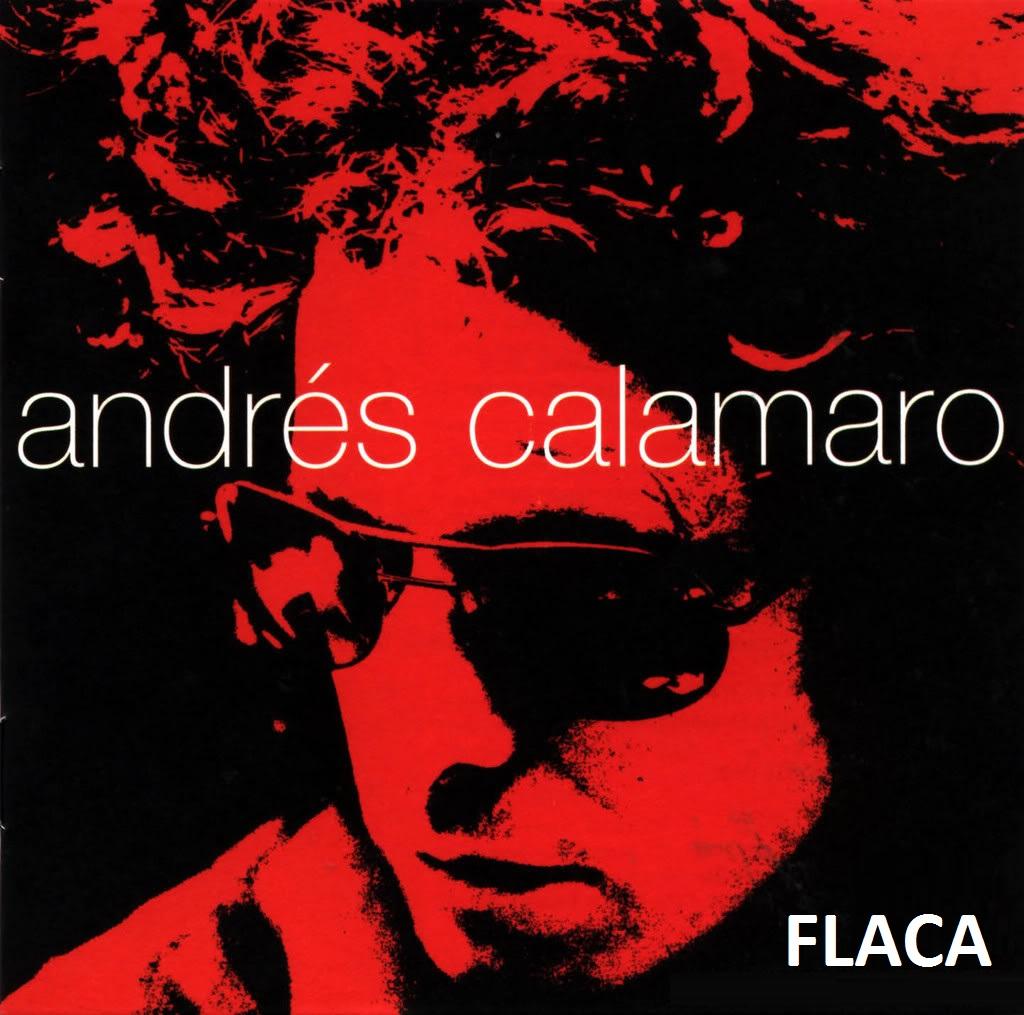 Andres Calamaro – Flaca